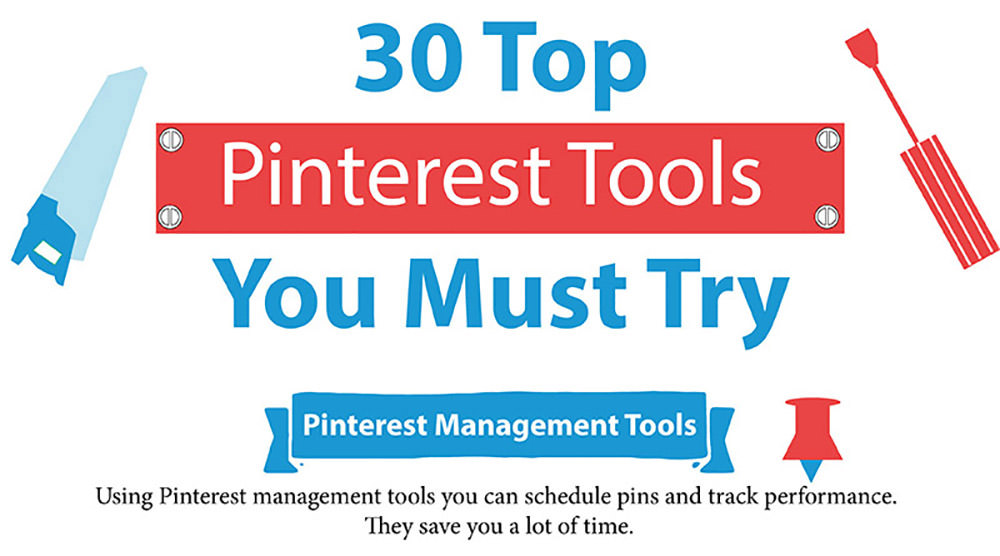 30 Top Pinterest Tools You Must Try at Least Once