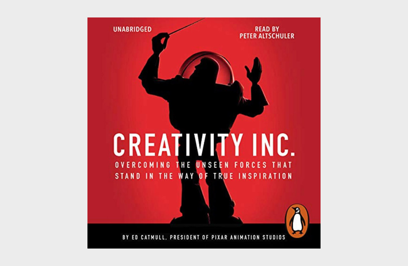 Creativity, Inc.: Overcoming the Unseen Forces That Stand in the Way