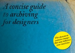 A Concise Guide to Archiving For Designers