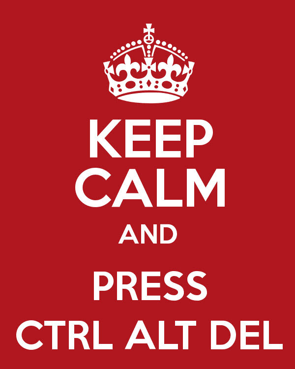 keep calm and ctrl+alt+del